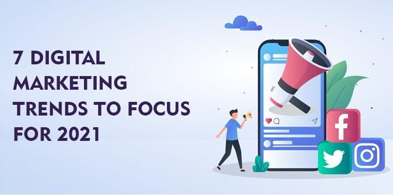 7 digital marketing trends to focus for 2021 - 88gravity, digital marketing trends, digital marketing agency in gurgaon, digital marketing services in gurgaon